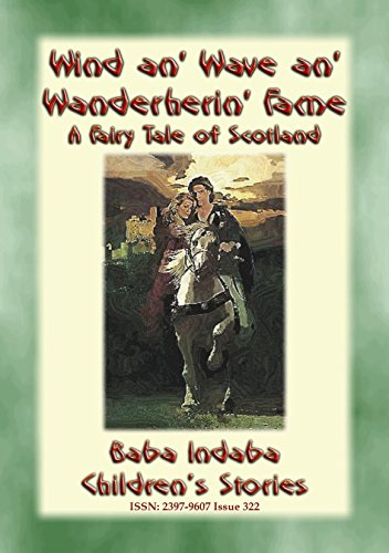 WIND AN' WAVE AN' WANDERING FLAME - A Knights Tale: Baba Indaba's Children's Stories - Issue 322 (Baba Indaba Children's Stories) (English Edition)