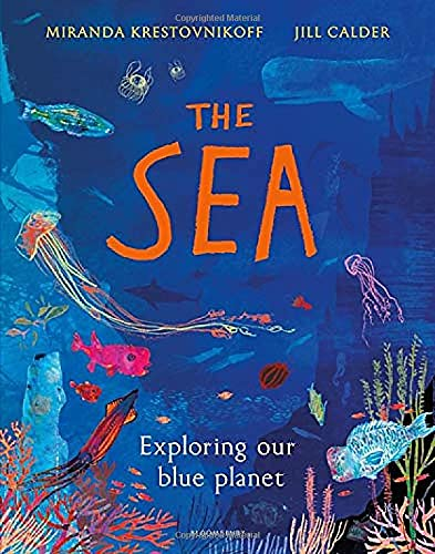 The Sea: Exploring Our Blue Planet by Miranda Krestovnikoff