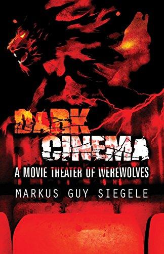 Book: Dark Cinema - A Movie Theater of Werewolves by Markus Guy Siegele
