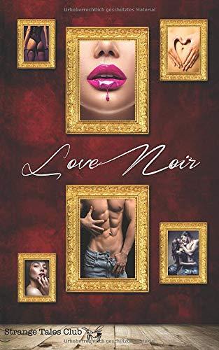 Love Noir (Strange Tales Club, Band 1)