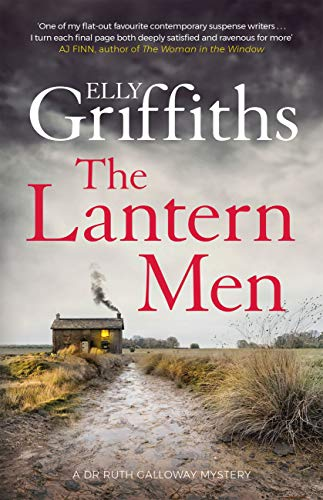 The Lantern Men: Dr Ruth Galloway Mysteries 12 (The Dr Ruth Galloway Mysteries) (English Edition)
