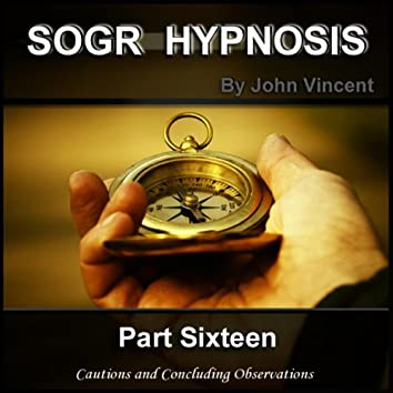 The Science of Getting Rich Hypnosis: Part  Sixteen, Cautions and Concluding Observations