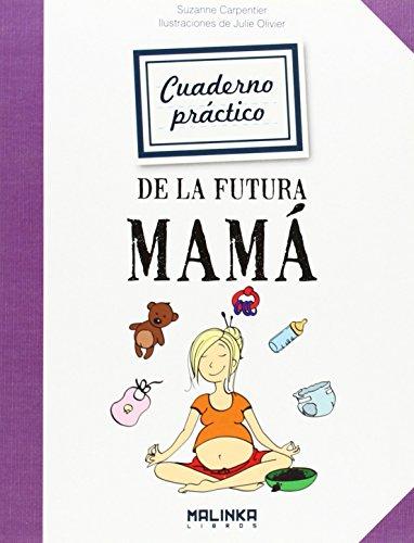 Cuaderno práctico de la futura mamá (Cuadernos de ejercicios)
