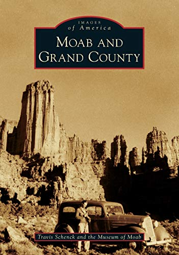 Moab and Grand County (Images of America)