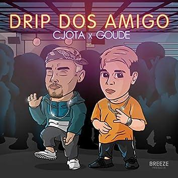 Drip Dos Amigo (feat. Goude)