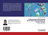 Influencing of Distributed Generation During Faults on Power System: Comprehensive Study