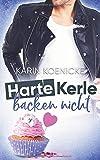 Harte Kerle backen nicht (Liebe im Café Woll-Lust, Band 2)