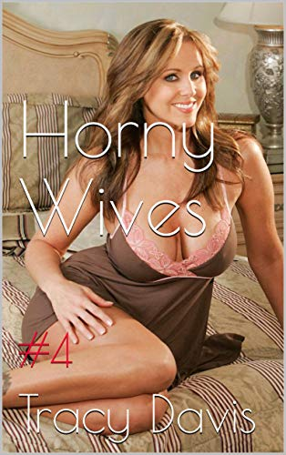 Horny Wives (Hot Wives Erotica Collection): #4 (English Edition)
