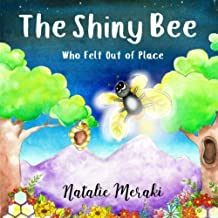 The Shiny Bee Who Felt Out of Place: A Children's Book About Self-Esteem for Ages 3-9 (Conscious Kids) (Volume 1)