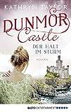 Dunmor Castle - Der Halt im Sturm: Roman (Dunmor-Castle-Reihe 2)