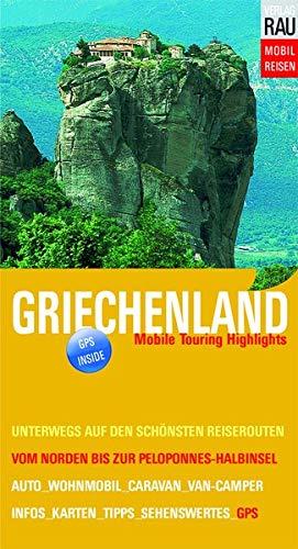 Griechenland: Vom Norden bis zur Peloponnes-Halbinsel (Mobil Reisen - Die schönsten Auto- & Wohnmobil-Touren)