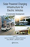 Solar Powered Charging Infrastructure for Electric Vehicles: A Sustainable Development (English Edition)