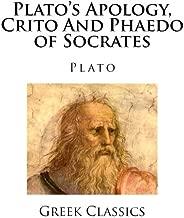 Plato's Apology, Crito And Phaedo of Socrates