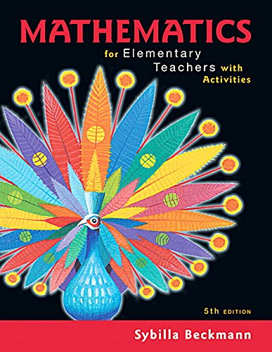 Compare Textbook Prices for Mathematics for Elementary Teachers with Activities 5 Edition ISBN 9780134392790 by Beckmann, Sybilla