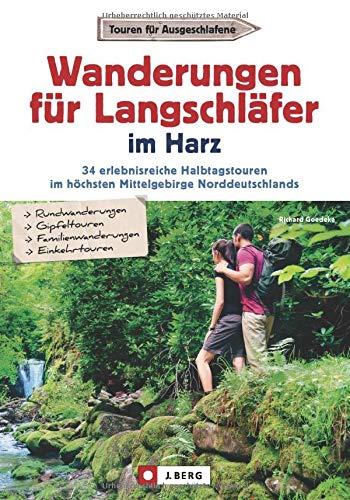 Wandern für Langschläfer im Harz: 30 erlebnisreiche Halbtagstouren in einem Wanderführer für den Harz. Von der Sösetalsperre bis ins wildromantische Ilsetal - mit Kartenausschnitten zu jeder Tour.