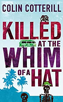 Killed at the Whim of a Hat: A Jimm Juree Novel by [Colin Cotterill]