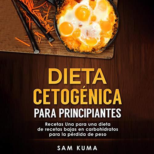 Dieta Cetogénica Para Principiantes [Ketogenic Diet for Beginners] cover art