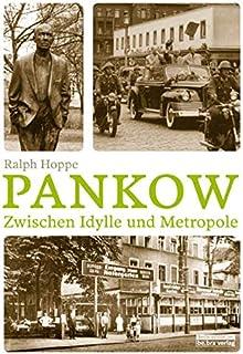 Pankow. Zwischen Idylle und Metropole (Berliner Bezirke)
