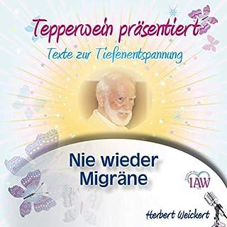 Tepperwein präsentiert: Nie wieder Migräne (Texte zur Tiefenentspannung) Titelbild