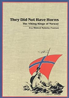 They Did Not Have Horns: The Viking Kings of Norway