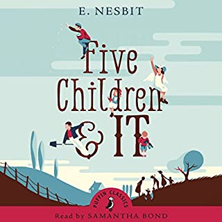 Five Children and It     (A Puffin Book)              By:                                                                                                                                 Edith Nesbitt                               Narrated by:                                                                                                                                 Samantha Bond                      Length: 2 hrs and 52 mins     13 ratings     Overall 4.3