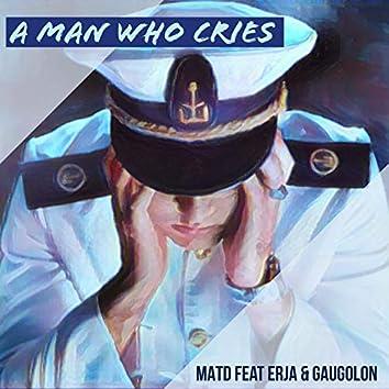 A Man Who Cries