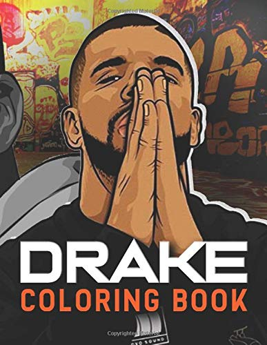Drake Coloring Book: 25+ High Quality Illustrations for Relaxation and Stress Relief