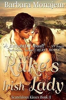 The Rake's Irish Lady (Scandalous Kisses Book 2) by [Barbara Monajem]