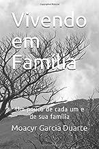 Vivendo em Família: Um pouco de cada um e de sua família (Portuguese Edition)