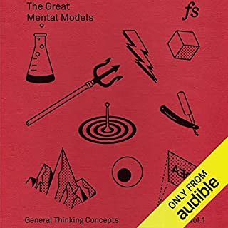 The Great Mental Models     General Thinking Concepts              Written by:                                                                                                                                 Shane Parrish                               Narrated by:                                                                                                                                 Shane Parrish                      Length: 3 hrs and 23 mins     76 ratings     Overall 4.5