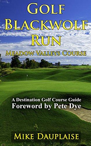 Golf Blackwolf Run – Meadow Valleys Course (Golf in Eastern Wisconsin Book 4)