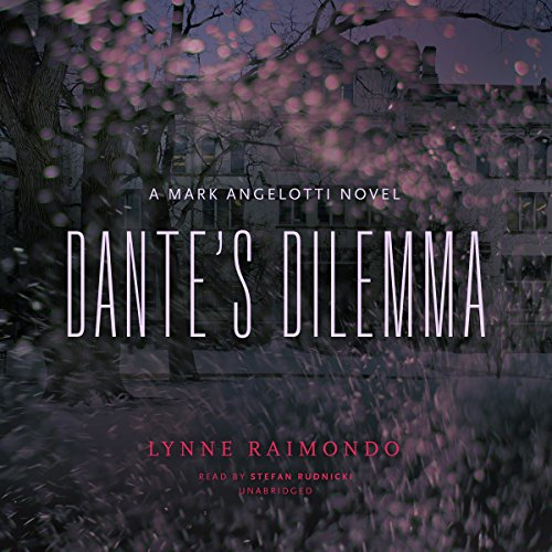 Dante's Dilemma     A Mark Angelotti Novel, Book 3              By:                                                                                                                                 Lynne Raimondo                               Narrated by:                                                                                                                                 Stefan Rudnicki                      Length: 8 hrs and 22 mins     4 ratings     Overall 3.0