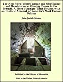 The New York Tombs Inside and Out! Scenes and Reminiscences Coming Down to the Present. A Story Stranger Than Fiction, with an Historic Account of America's Most Famous Prison (English Edition)