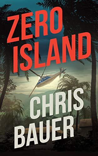 Zero Island (Blessid Trauma Crime Scene Cleaners Book 2) by [Chris Bauer]