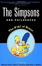 The Simpsons and Philosophy: The D'oh! of Homer (Popular Culture and Philosophy Book 2)