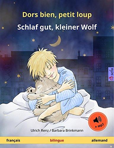 Dors bien, petit loup – Schlaf gut, kleiner Wolf (français – allemand): Livre bilingue pour enfants, avec livre audio (Sefa albums illustrés en deux langues) (French Edition)