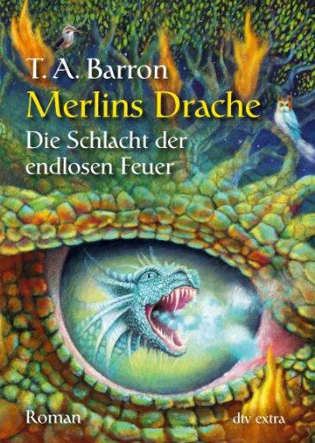 Die Schlacht der endlosen Feuer Merlins Drache 3: Roman (dtv Fortsetzungsnummer 88, Band 71456)