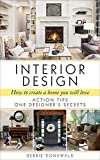 Interior Design: How To Create A Home You Will Love (English Edition)