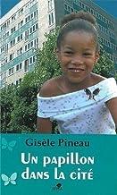Un papillon dans la cite (French Edition)