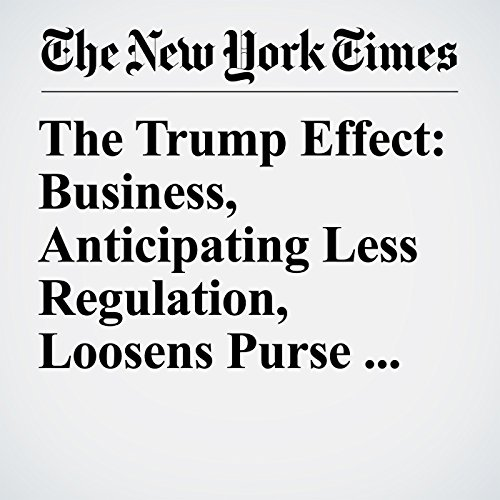 The Trump Effect: Business, Anticipating Less Regulation, Loosens Purse Strings copertina