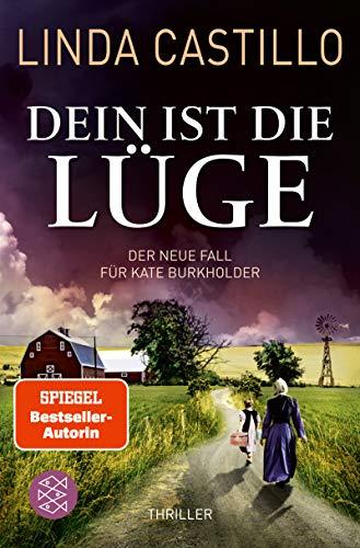 Dein ist die Lüge: Der neue Fall für Kate Burkholder. Thriller (Kate Burkholder ermittelt 12)