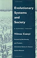 Evolutionary Systems and Society: A General Theory of Life, Mind, and Culture