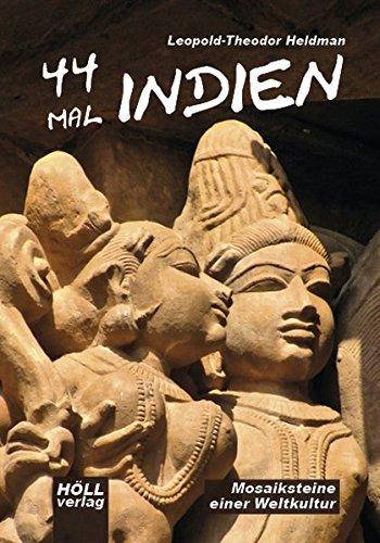 44 mal Indien: Mosaiksteine einer Weltkultur