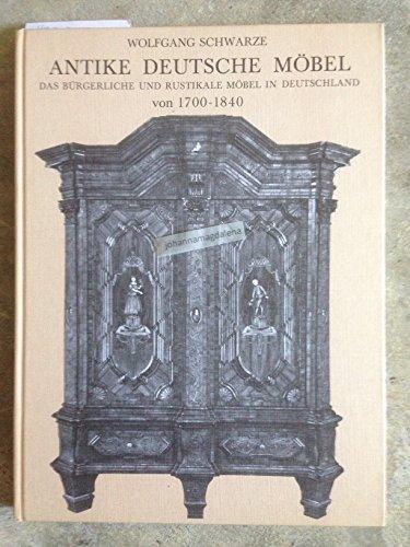 Antike deutsche Möbel. Bürgerliche und rustikale Möbel in Deutschland 1700 bis 1840