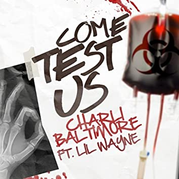 Come Test Us (feat. Lil Wayne)