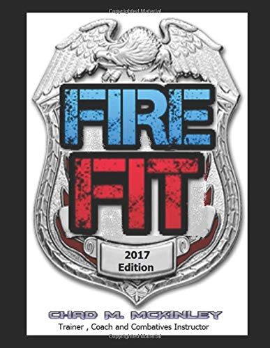 FIRE fit: The Ultimate Fire Fighter Workout and Nutrition Program