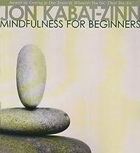 Kabat Zinn, J: Mindfulness for Beginners