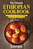 The Ultimate Ethiopian Cookbook: 111 Dishes From Ethiopia To Cook Right Now (World Cuisines)