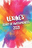 Lexine's Diary of Awesomeness 2021: A Unique Girls Personalized Full Year Planner Journal Gift For Home, School, College Or Work.