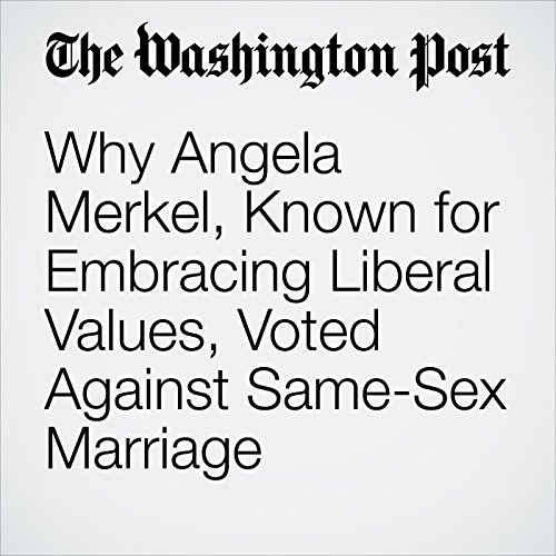 Why Angela Merkel, Known for Embracing Liberal Values, Voted Against Same-Sex Marriage copertina